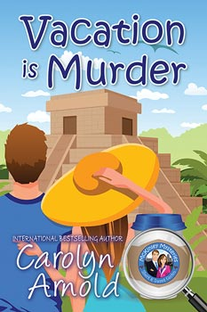 Vacation is Murder by Carolyn Arnold a cartoon woman in a white sun hat in front of an Aztec pyramid