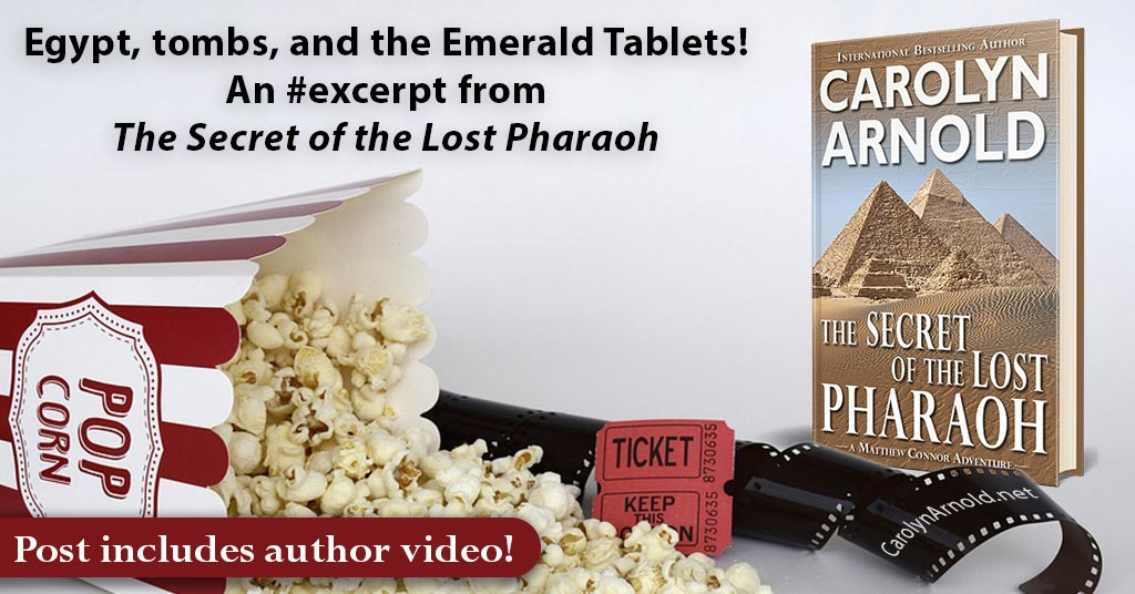 Egypt, tombs, and the Emerald Tablets! An #excerpt from THE SECRET OF THE LOST PHARAOH