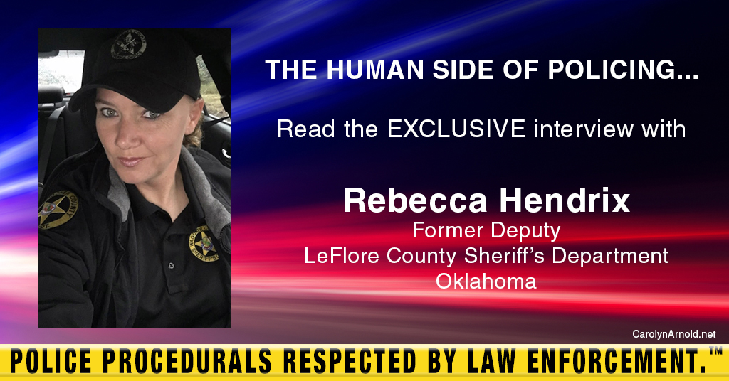 Exclusive Interview with former Deputy Officer Rebecca Hendrix from Oklahoma!
