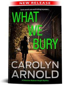 What We Bury by Carolyn Arnold, woman running down a dark ally at night