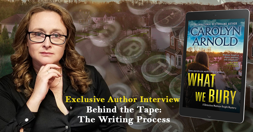 Behind the Tape: The Writing Process with @Carolyn_Arnold