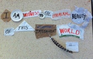 A collage created from waste paper ephemera emblazoned with a micro-poem created by Carolyn CC Hart at the 2010 Tomales Bay Writer's workshop.