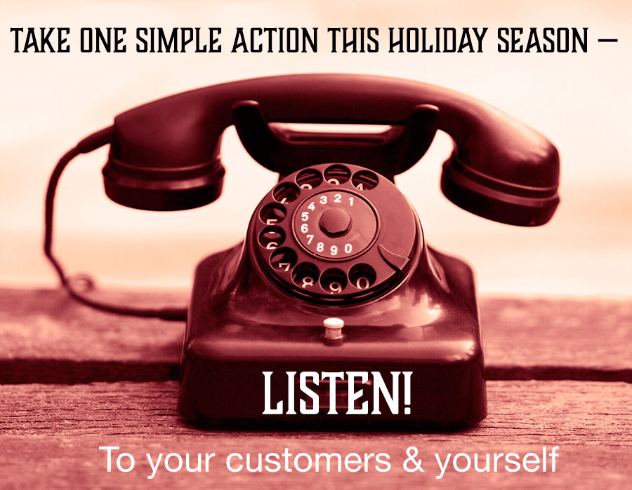 An old-fashioned rotary phone with the message to listen to your customers and yourself during the Holiday Season