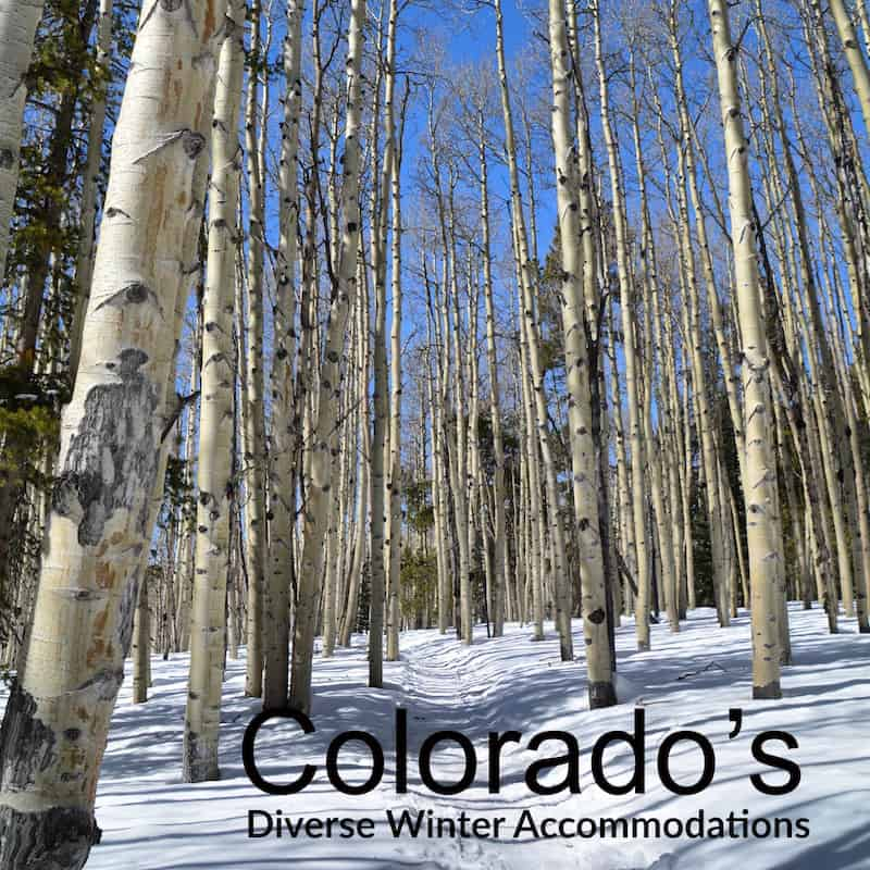 A guide to Colorado's Diverse Winter Accomadations