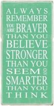 Braver, Stronger and Smarter