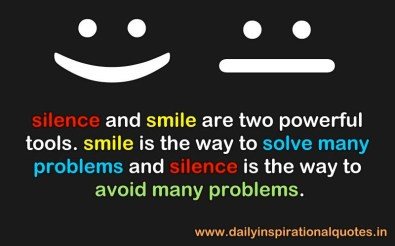 Silence & Smile are powerful tools