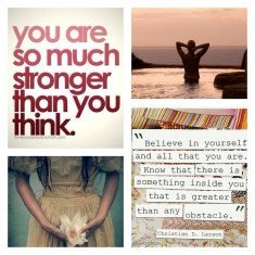 You are so much stronger than you think!