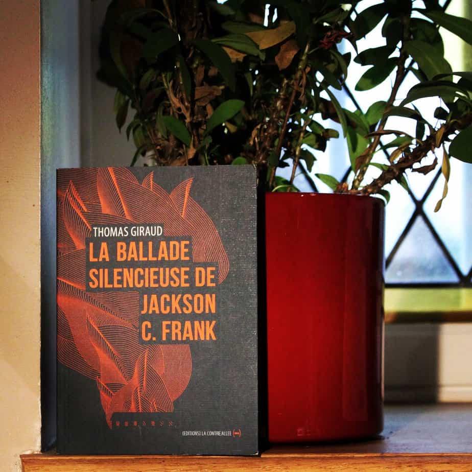 La balade silencieuse de Jackson C. Franck, Thomas Giraud