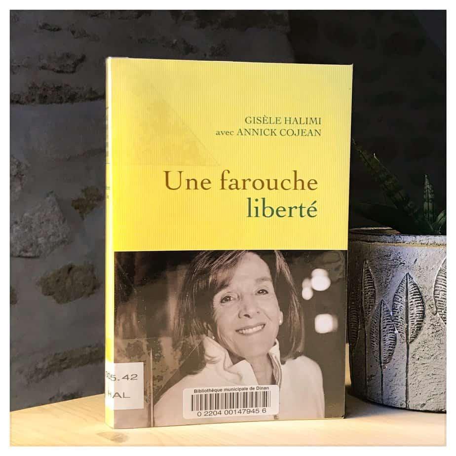«Une farouche liberté», Gisèle Halimi & Annick Cojean, 2020, Grasset
