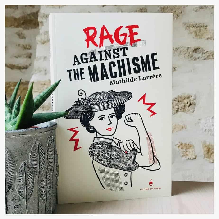«Rage against the machisme», Mathilde Larrère, 2020, Éditions du détour