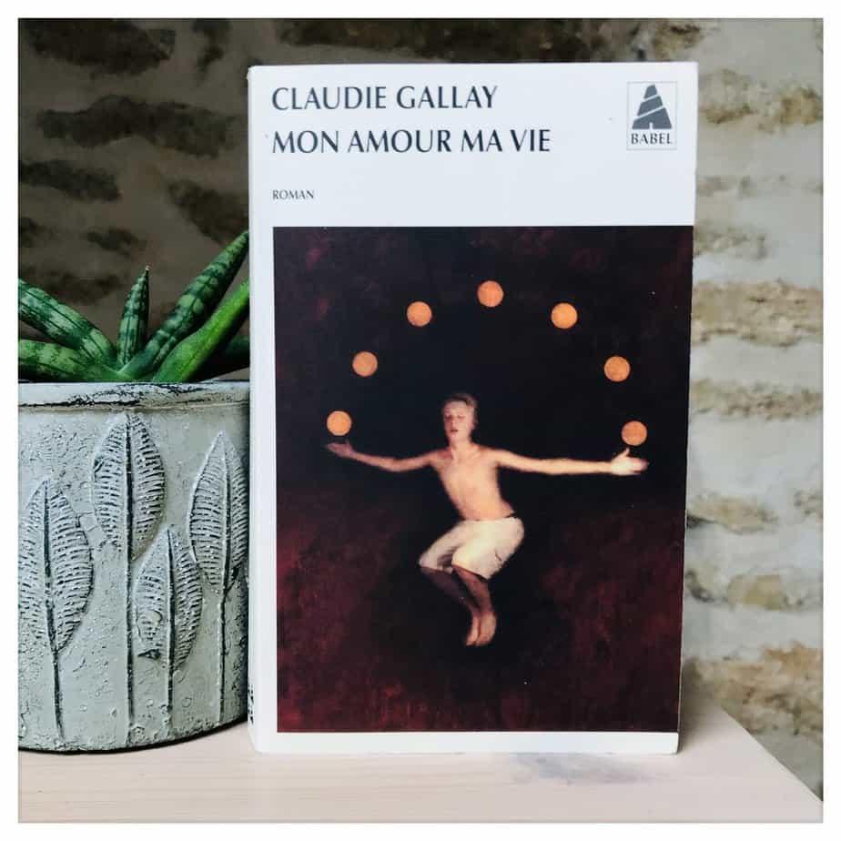 «Mon amour ma vie», Claudie Gallay, 2002, Le Rouergue