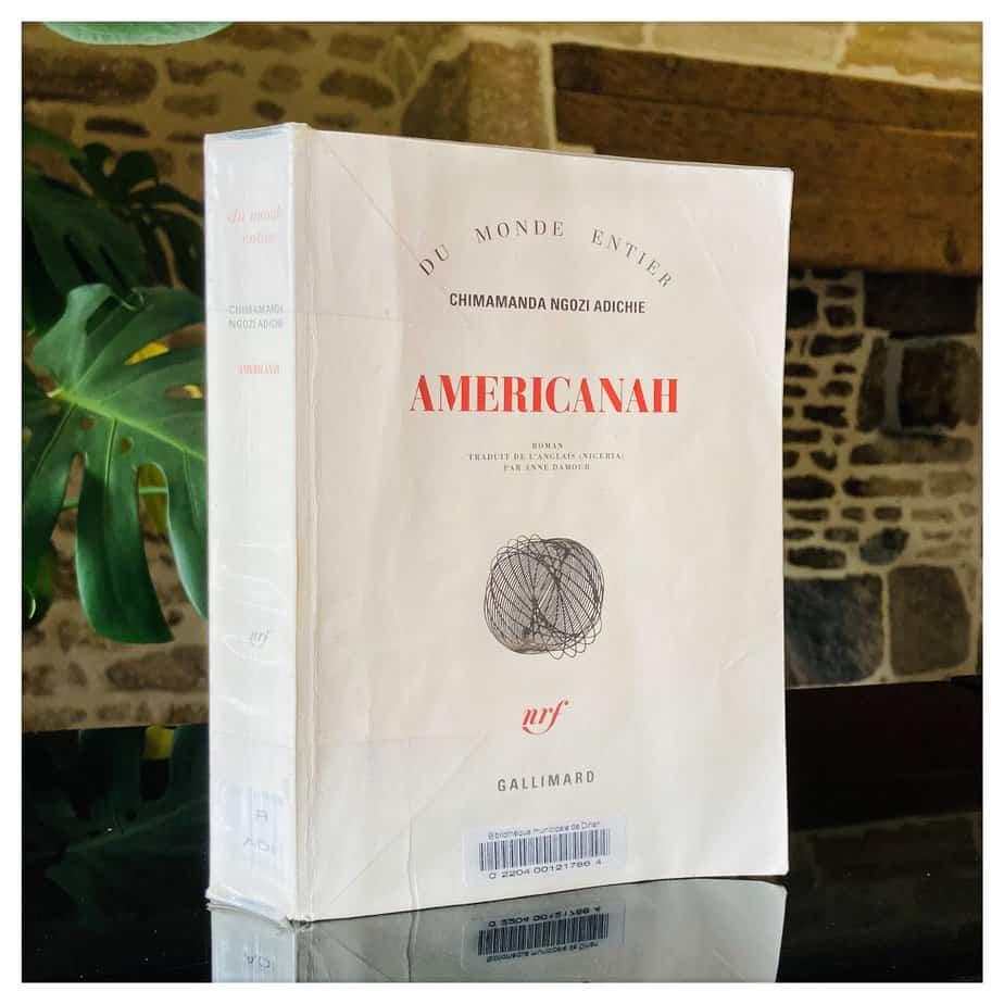 """""""Americanah"""", Chimamanda Ngozi Adichie, 2014, Gallimard"""