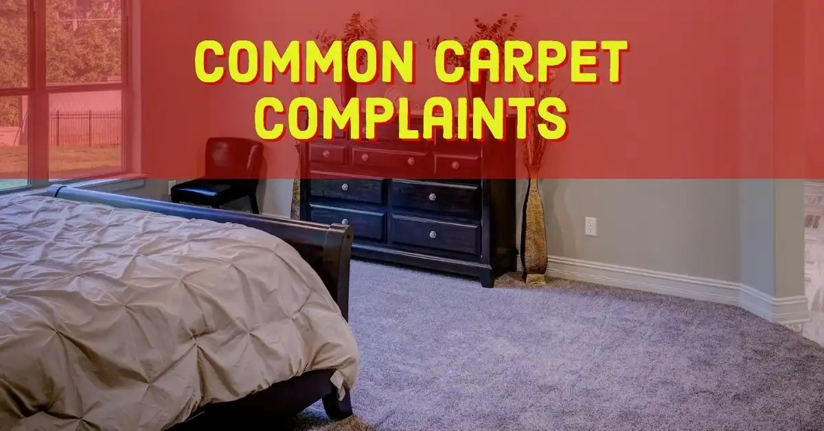 Common Carpet Complaints   Carpet Depot