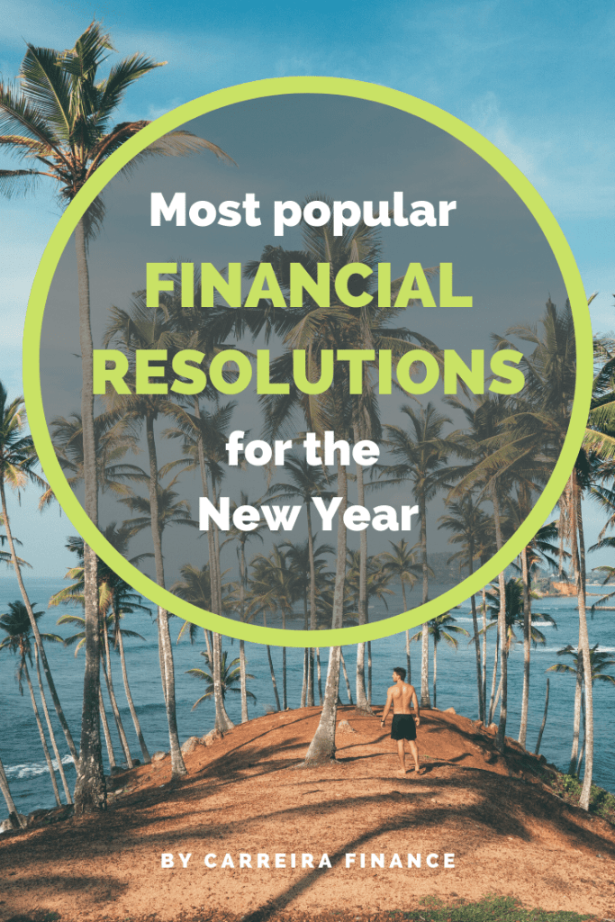 Most Popular Financial New Years Resolutions - Carreira Finance