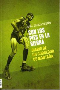 Libros de correr: Raul Garcia Castan Con los pies en la sierra