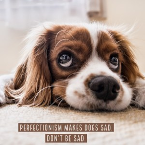 Three Tips to Fight Perfectionism