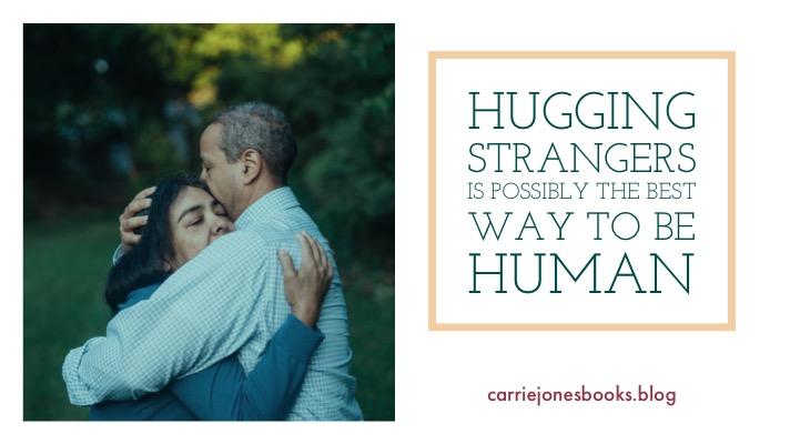 Hugging strangers