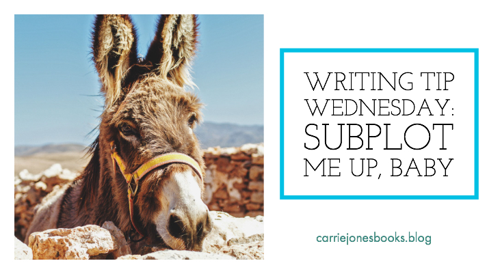 Writing Tip Wednesday – Subplot me up, baby