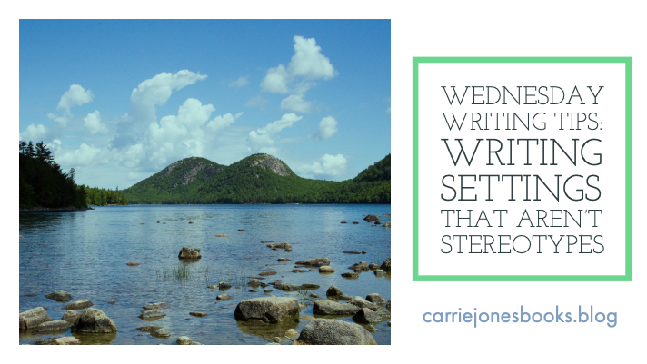 Don't Make Your Setting A Stereotype; Writing Tip Wednesday