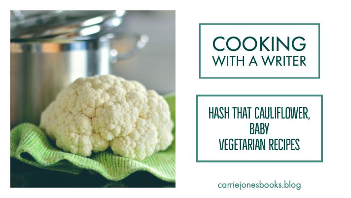Hash That Cauliflower, Baby