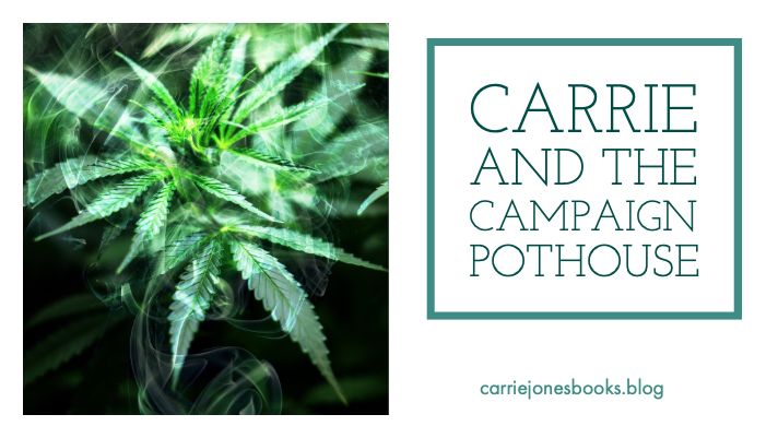 Carrie and the Campaign Pot House