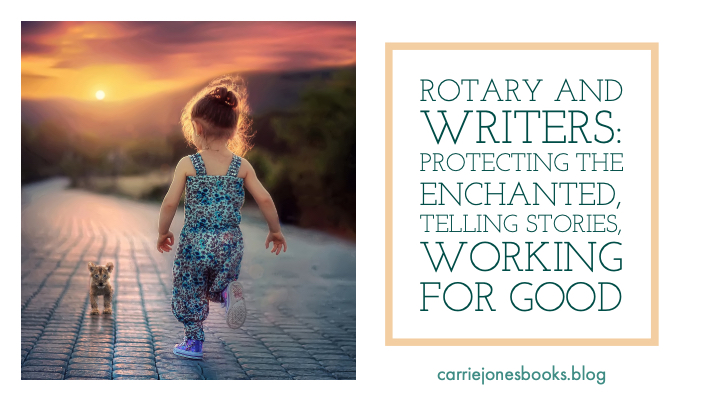 Changing the World. You can do it, too. How Rotary and Writers Make Stories for Good