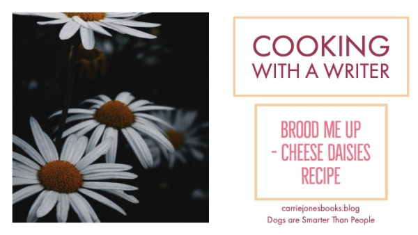 Brood Me Up - Cheese Daisies Recipe