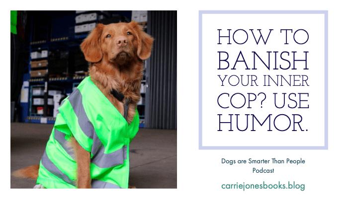Banish Your Inner Cop