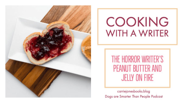 The Horror Writer's Peanut Butter and Jelly on Fire