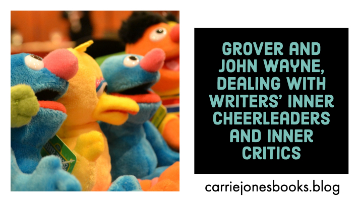 Grover and John, Writers' Inner Cheerleaders and Inner Critics