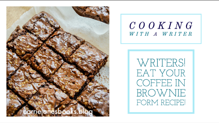 Writers! Eat Your Coffee in Brownie Form Recipe!