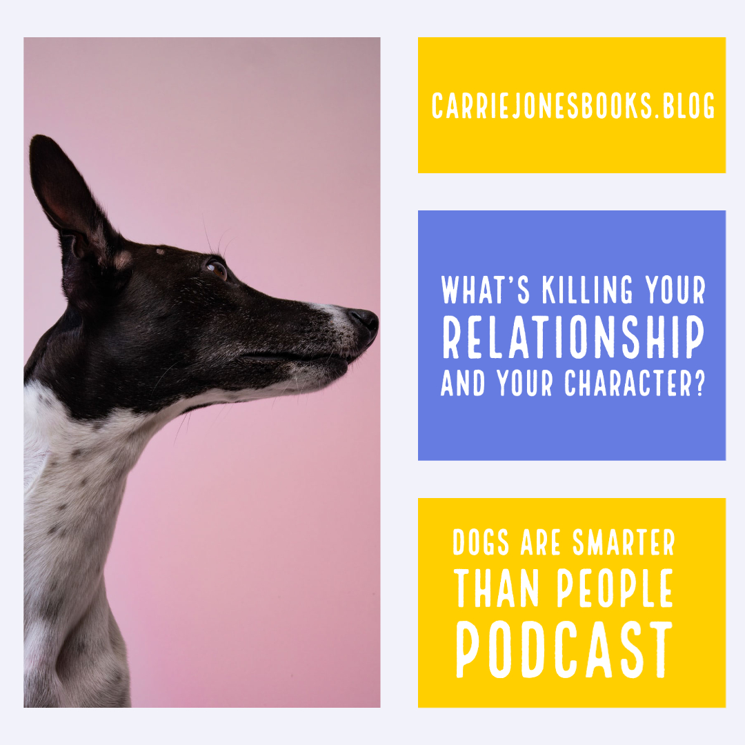 What's Killing Your Relationship and Your Character?