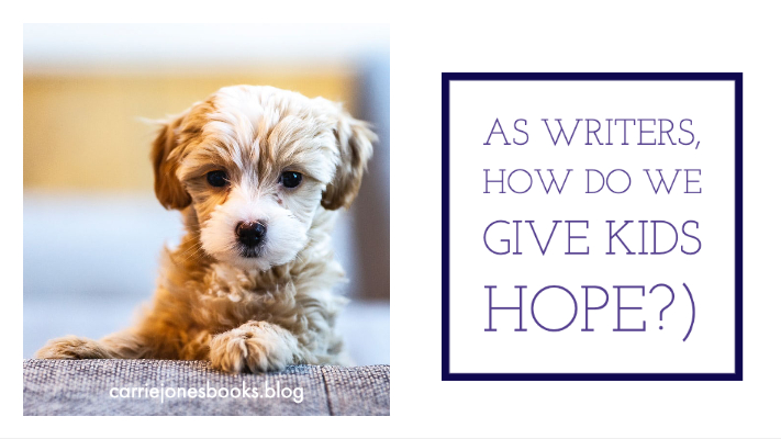 As writers, how do we give kids hope?