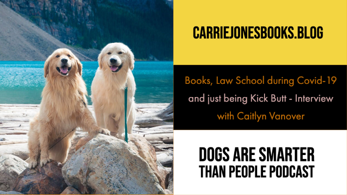 Books, Law School during Covid-19 and just being Kick Butt – Using Law to Create Lasting Change – Interview with Caitlyn Vanover