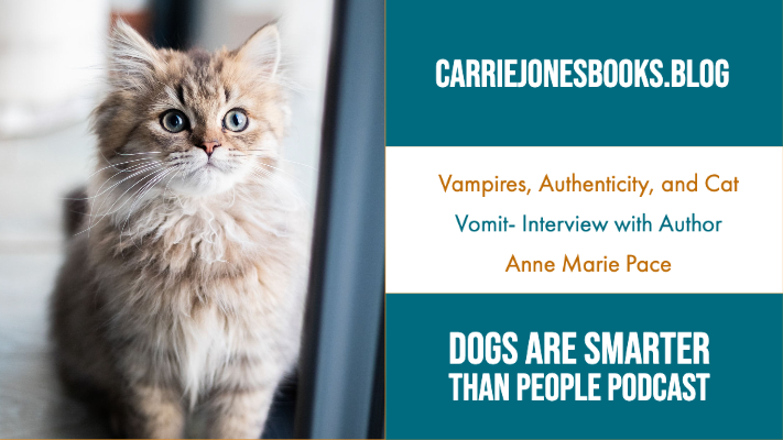Vampires, Authenticity, and Cat Vomit- Interview with Author Anne Marie Pace