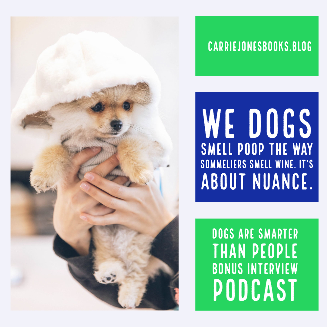 We dogs smell poop the way sommeliers smell wine. It's about nuance.