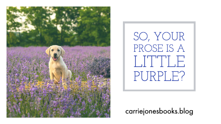 So, Your Prose Is A Little Purple?