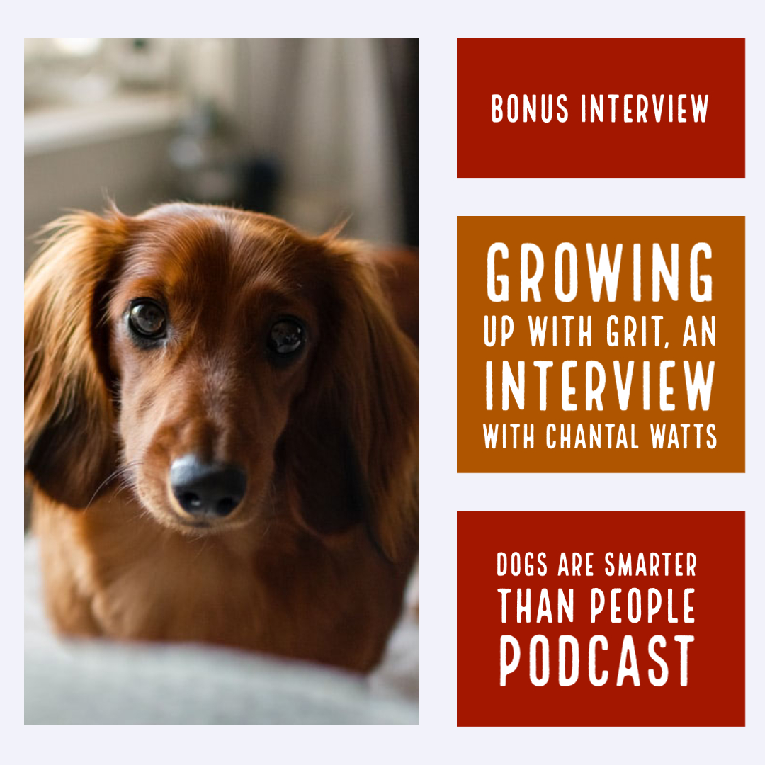 GROWING UP WITH GRIT A BONUS PODCAST INTERVIEW WITH CHANTAL WATTS