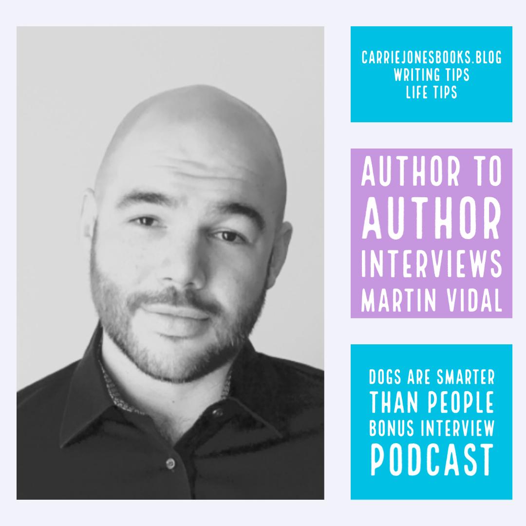 Full-time Writer and Thinker – Martin Vidal QuarterLife Crises Led to Full-time Writing Career