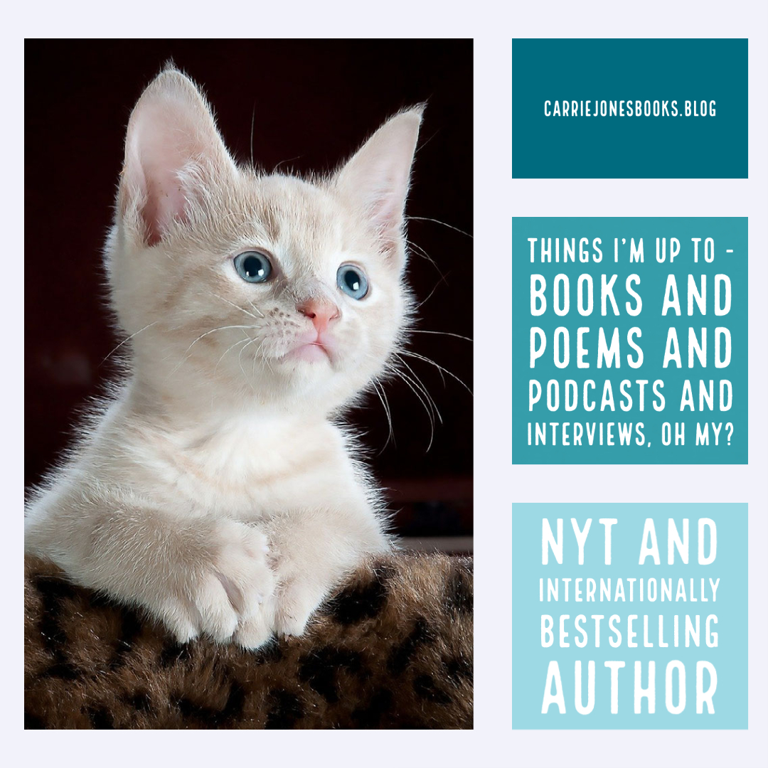 Things I'm Up To – Books and Poems and Podcasts and Interviews, Oh My?