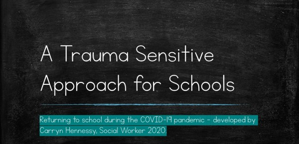 A Trauma Sensitive Approach for Schools – Returning to school during the COVID-19 pandemic