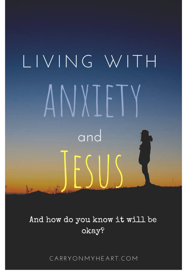 Living with Anxiety and Jesus.