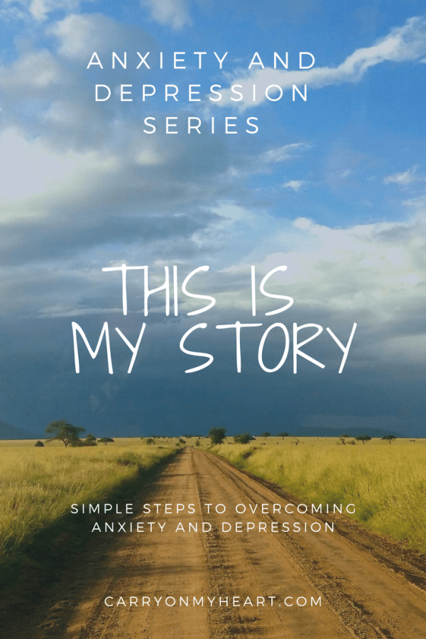 Anxiety and Depression Series – (Part 2) My Story