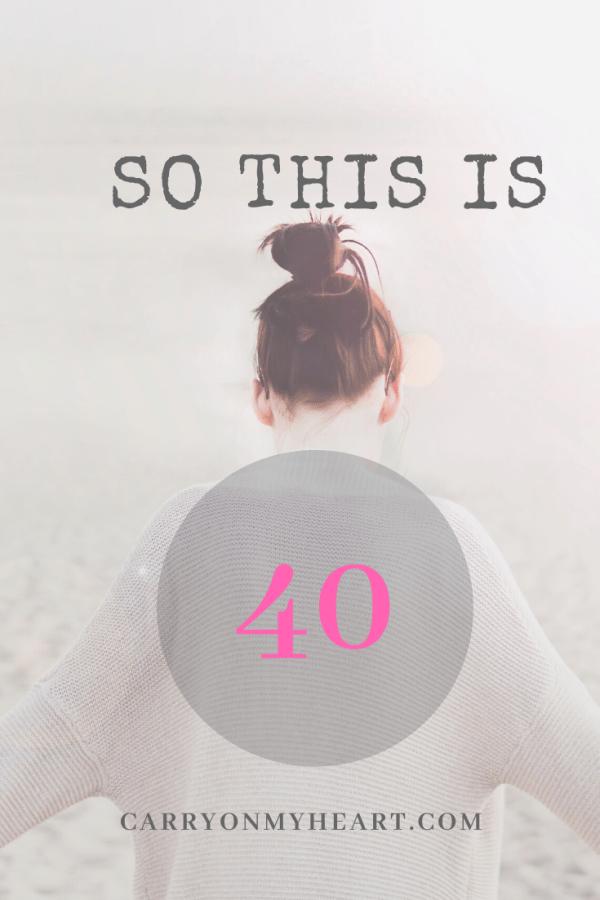 My musings on turning 40…