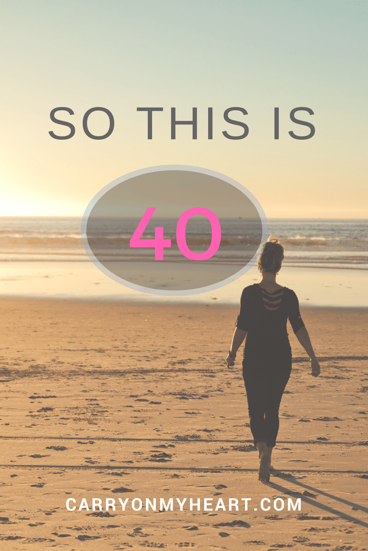 My musings on turning 40...