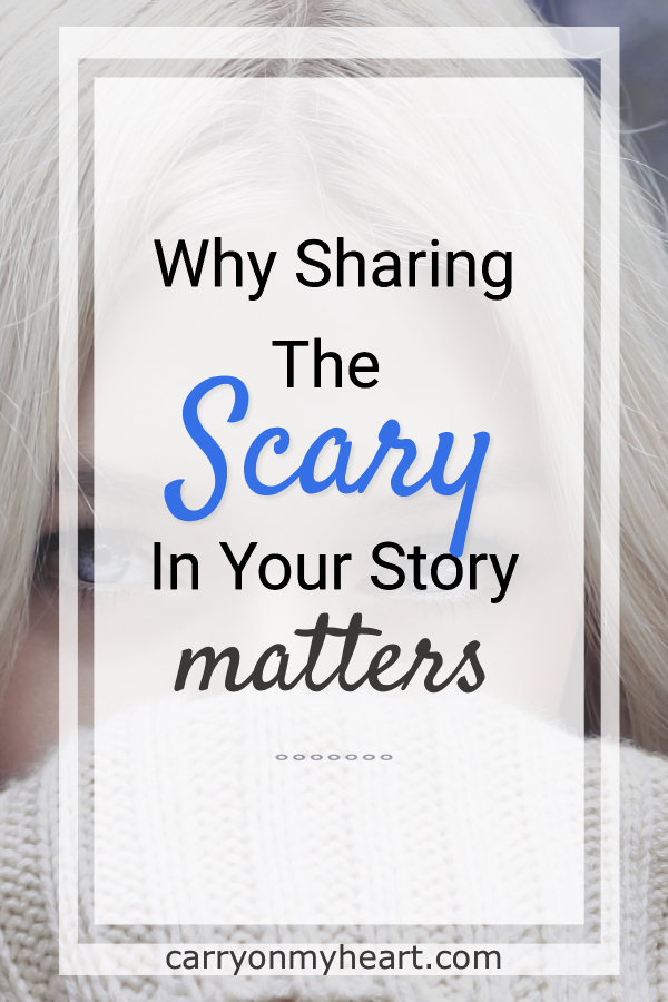 Why Sharing the Scary in Your Story Matters