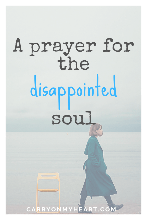 A prayer for the disappointed soul