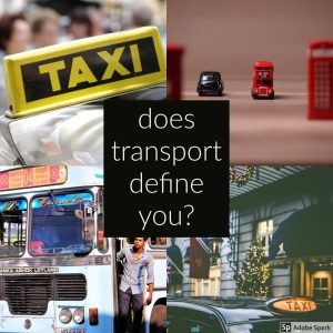 picture featuring taxi and busses text asking does transport define you