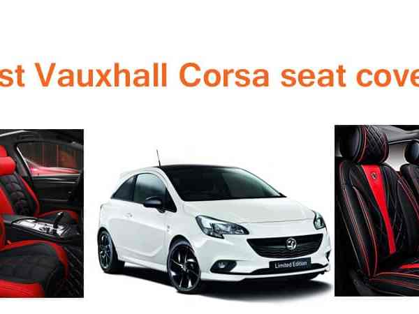 7 Best Vauxhall Corsa seat covers in UK Premium & Waterproof