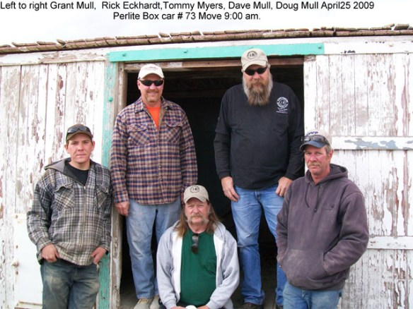 Left to right Grant Mull, Rick Eckardt, Tommy Myers, Dave Mull, Doug Mull. April 25 2009 Perlite Box car #73 Move 9:00 am